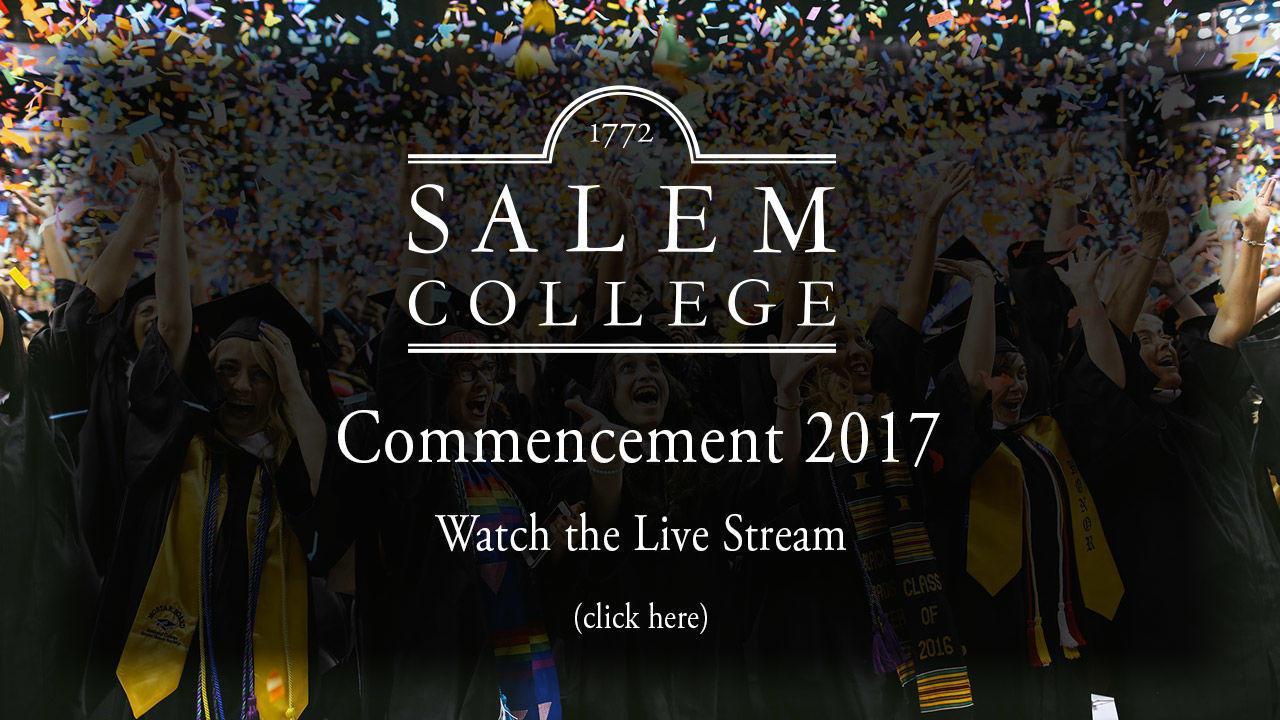 Salem College Commencement 2017 - Watch the Live Stream