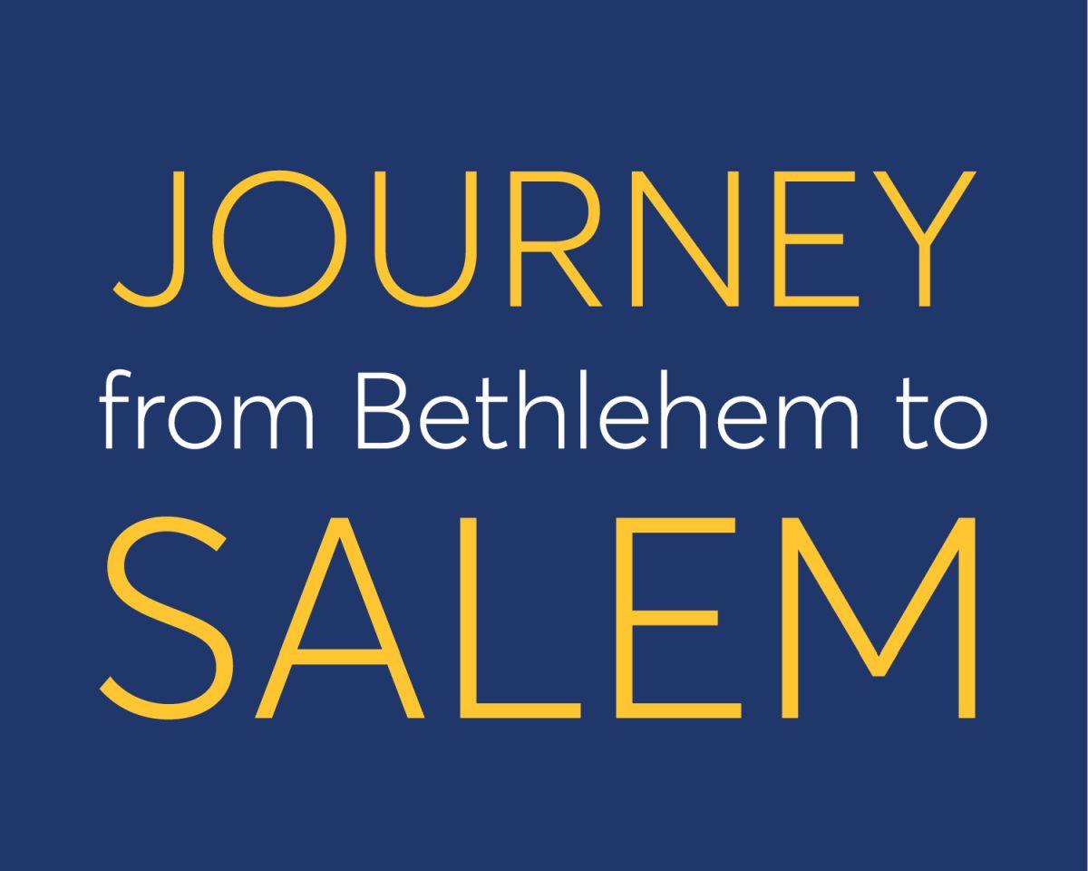 Journey from Bethlehem to Salem