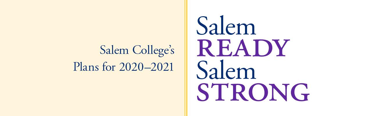 Salem READY, Salem STRONG banner, Salem College's plan for Fall 2020