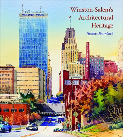Winston-Salem's Architectural Heritage by Heather Fearnbach cover